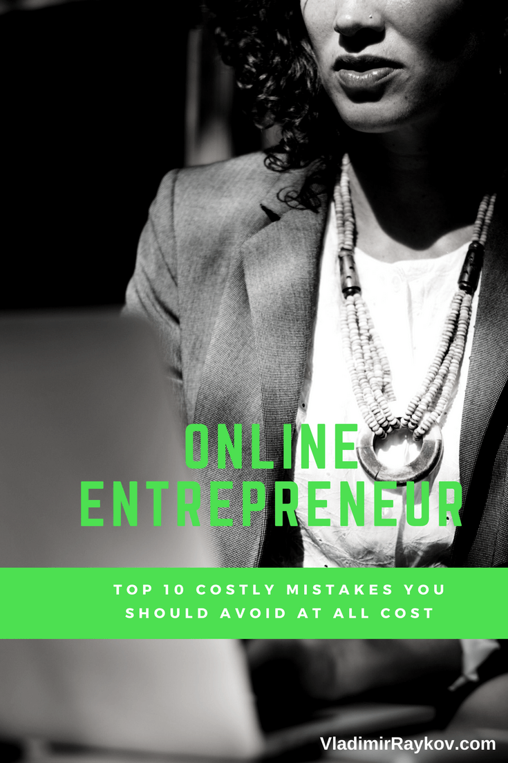 Top 10 Mistakes Made By The Online Entrepreneur